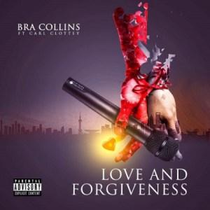 Bra Collins - Love And Forgiveness Ft. Carl Clottey